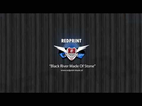 Redprint - Black River Made Of Stone