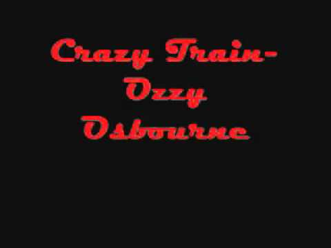 Ozzy Osbourne- Crazy Train