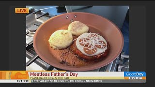 Meatless Father's Day