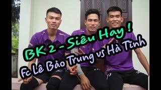 Fc Lê Bảo Trung vs Fc Hà Tĩnh( Thắng Kon vs Đức Hạnh) | BK 2 Giải 4 vs 4 Sầm Sơn mở rộng 2018 lần 1