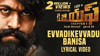 Evvadikevvadu Banisa Song with Lyrics | KGF Telugu Movie | Yash | Prashanth Neel | Hombale Films