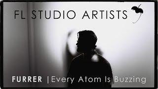FL STUDIO | FURRER Every Atom Is Buzzing