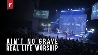 Ain't No Grave // Real Life Worship (Johnny Cash / Bethel Music Cover)