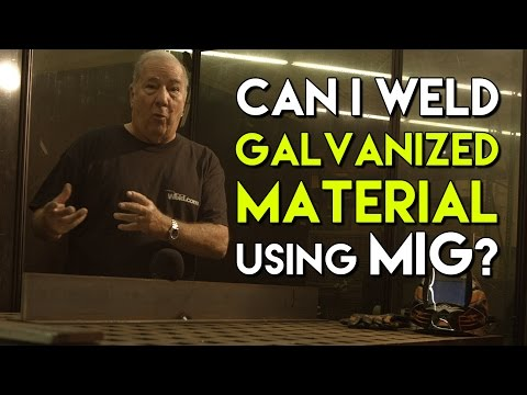 Can I Weld Galvanized Material with MIG? | MIG Monday