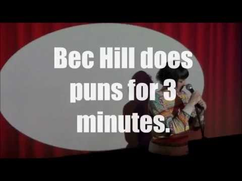 Bec Hill does puns for 3 minutes