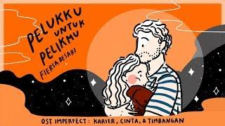 Fiersa Besari - Pelukku untuk Pelikmu (OST Imperfect: Karier, Cinta, & Timbangan - Tayang 19 Des)