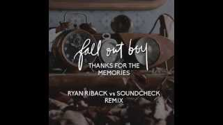 Fall Out Boy - Thanks for the Memories (Ryan Riback vs Soundcheck Remix)