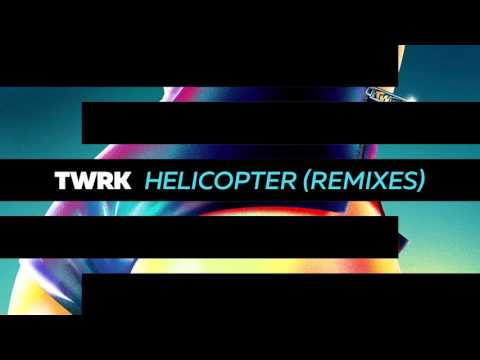 TWRK - Helicopter (STFU Remix) [Official Full Stream]
