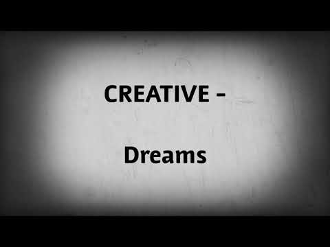 CREATIVE - dreams