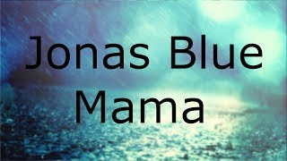 Jonas blue mama ft. william singe lyrics / video, this video - is version of the song composed ...