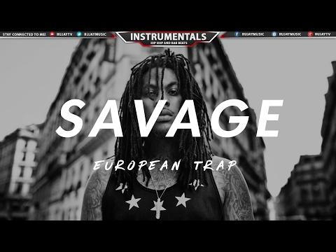 """(Free) European Trap Beat - """"Savage""""   808 Rap Instrumental Music 2017   Luxray #Instrumentals"""