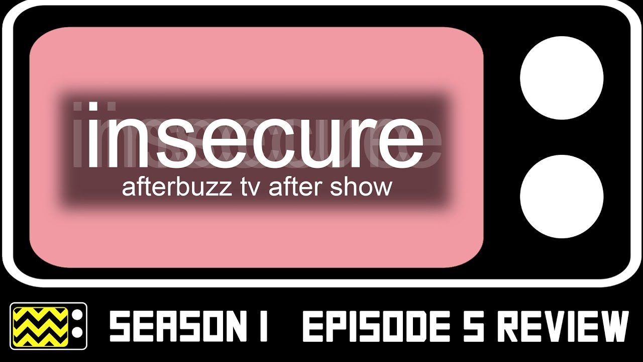 Download Insecure Season 1 Episode 5 Review & After Show | AfterBuzz TV