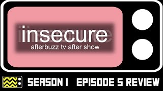 Insecure Season 1 Episode 5 Review & After Show | AfterBuzz TV