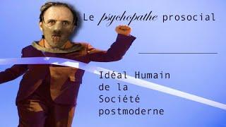 Le psychopathe, idéal humain des sociétés postmodernes