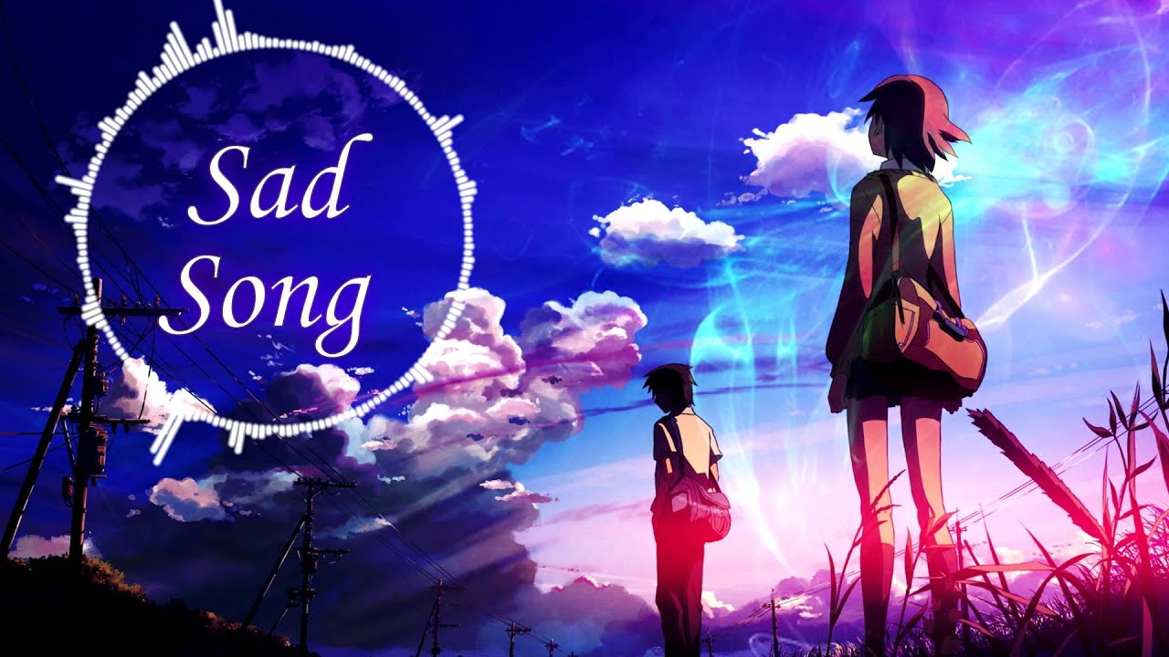 ♥Nightcore - Sad Song [Request]♥ - YouTube Sad Song Youtube