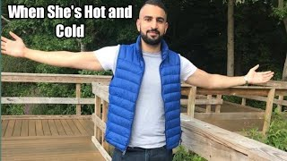 Is and why she cold hot 3 Reasons