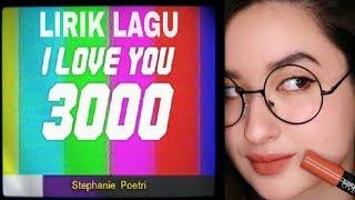 "Download Lirik Lagu ""I LOVE YOU 3000"" by Stephanie Poetri"