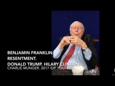 Charlie Munger Interview 2017 - Benjamin Franklin. Resentment. Donald Trump. Hilary Clinton.