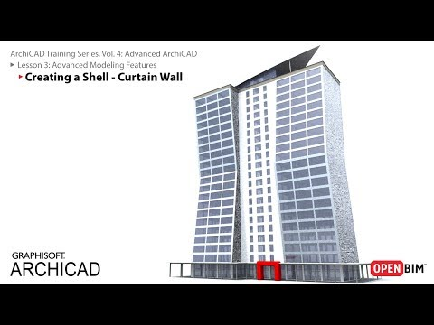 ArchiCAD Training Series Vol. 4: Creating a Shell - Curtain Wall