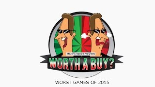 Worst Games of 2015 on Worth a buy?