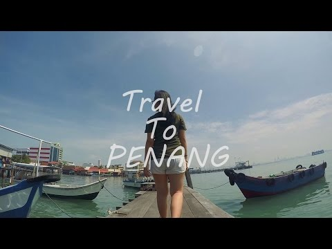 Let's Travel to Penang (Malaysia)!