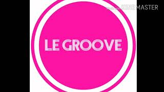 LE GROOVE 2018 SUMMER MUSIC FESTIVAL MIX 3