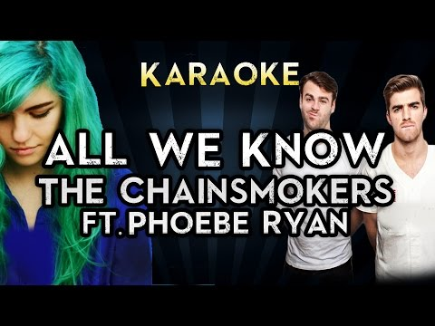 The Chainsmokers - All We Know ft. Phoebe Ryan | Official Karaoke Instrumental Lyrics Cover