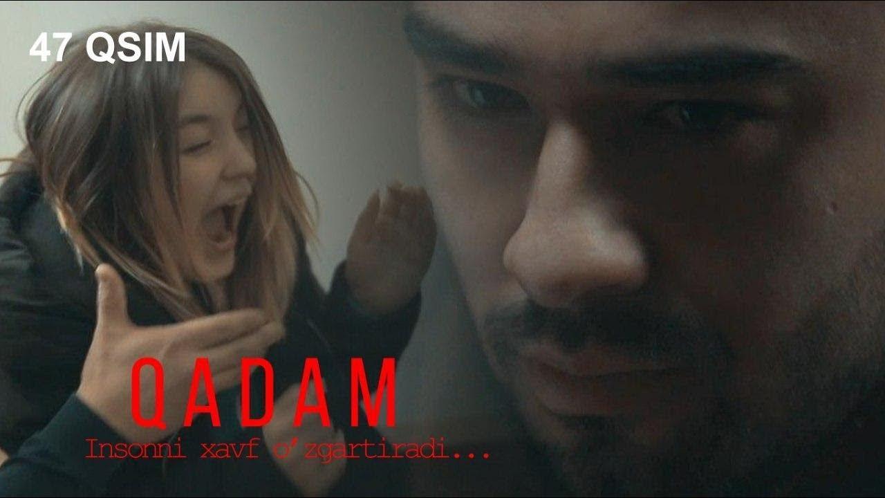 Qadam (o'zbek serial) | Кадам (узбек сериал) 47-qism