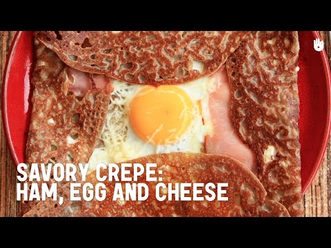Savory Crepe Recipe: Ham, Egg, And Cheese Crepes