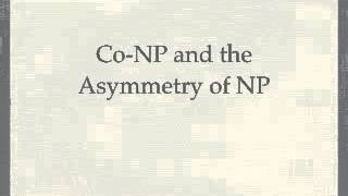 Co-NP and the Asymmetry of NP