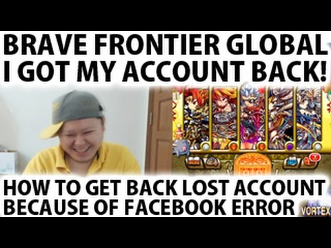 I Got My Account Back (Brave Frontier Global)