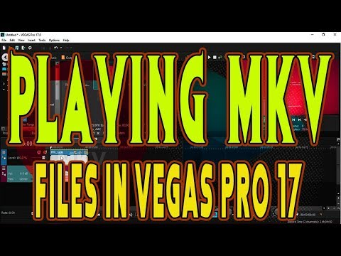 How to Import MKV Files in Vegas Pro 17 without Any Plug-Ins