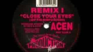 ACEN - Close Your Eyes (Remix I) (Optikonfusion!)