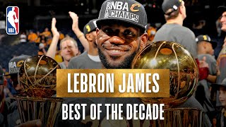 LeBron James' Best Plays Of The Decade