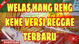 Download Welas hang reng kene-Suliana versi reggae ska terbaru