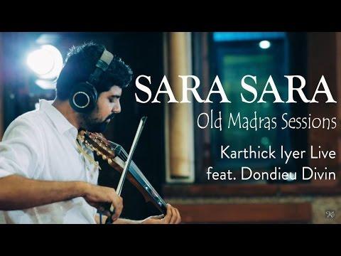 Sara Sara | Old Madras Sessions | Karthick Iyer Live feat. Dondieu Divin