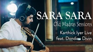 Sara Sara | Old Madras Sessions | IndoSoul feat. Dondieu Divin