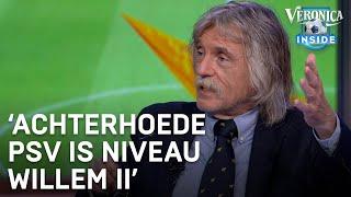 """Johan Derksen over achterhoede PSV: """"Kan bij Willem II niet eens mee"""""""