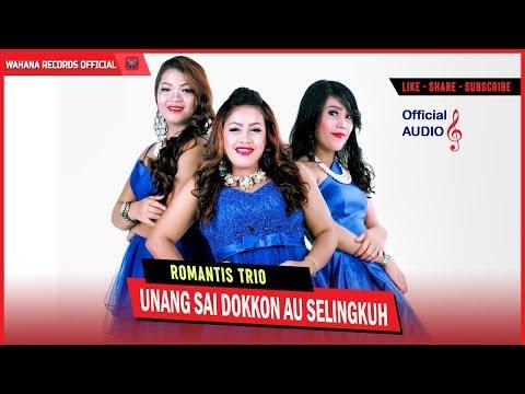 Romantis Trio - Unang Sai Dokkon Au Selingkuh (Official Audio)