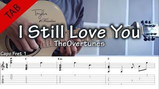 I Still Love You - TheOvertunes (Fingerstyle Tutorial TAB) | Pandji Iman S