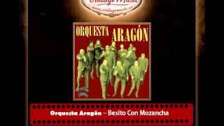 Orquesta Aragón – Besito Con Mozancha (Perlas Cubanas)