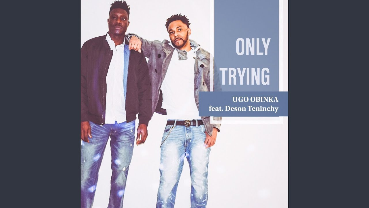 only-trying-feat-deson-teninchy