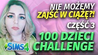 100 dzieci challenge w The Sims 4! 👶 NIE MOŻEMY ZAJŚĆ W CIĄŻĘ?! 😱😭 Część 3