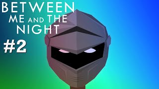Between Me and The Night Gameplay Part #2