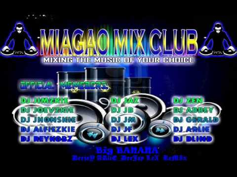 Big Banana Dj Arlie & Dj Lex Party Mix MIAGAO MIX CLUB