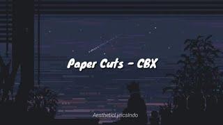 Paper Cuts - CBX (Sub Indo)
