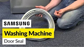 How to replace a Samsung Washing Machine Door Seal
