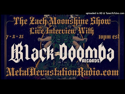 Black Doomba Records - Interview 2021 - The Zach Moonshine Show