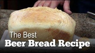 Beer Bread Recipe - The Best Beer Bread Ever
