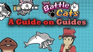 The Battle Cats - A Guide on Guides